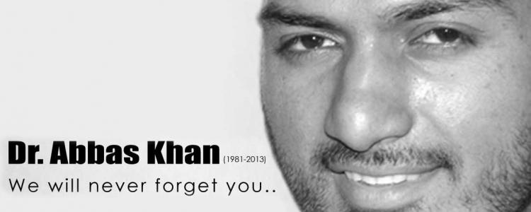 Dr. Abbas Khan (We will never forget you)